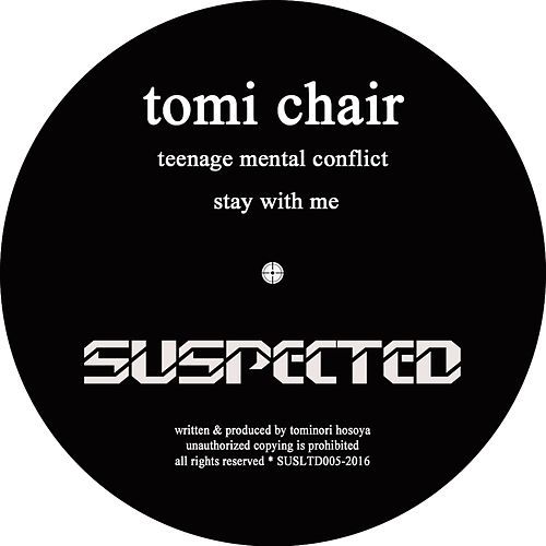 Teenage Mental Conflict / Stay With Me by Tomi Chair