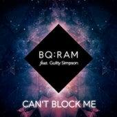 Can't block me by Bq:Ram