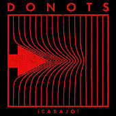 ¡Carajo! by Donots