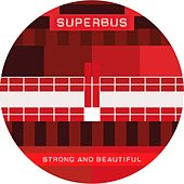 Strong and Beautiful de Superbus