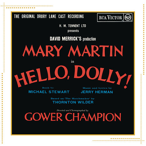 Hello, Dolly! [1967 Cast Recording] by Jerry Herman