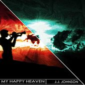 My Happy Heaven (Remastered) by J.J. Johnson