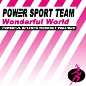 Wonderful World (Powerful Uptempo Cardio, Fitness, Crossfit & Aerobics Workout Versions) by Power Sport Team