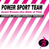 Sweet Dreams (Are Made of This) (Powerful Uptempo Cardio, Fitness, Crossfit & Aerobics Workout Versions) de Power Sport Team