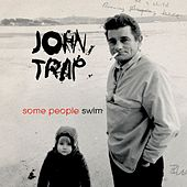 Some People Swim de John Trap