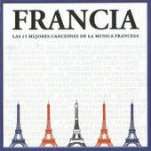 Francia: Las Mejores 15 Canciones de la Musica Francesa de Various Artists
