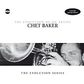 Chet Baker - The Evolution Of An Artist de Chet Baker