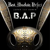 Best. Absolute. Perfect (Japan 1st Album) by BAP