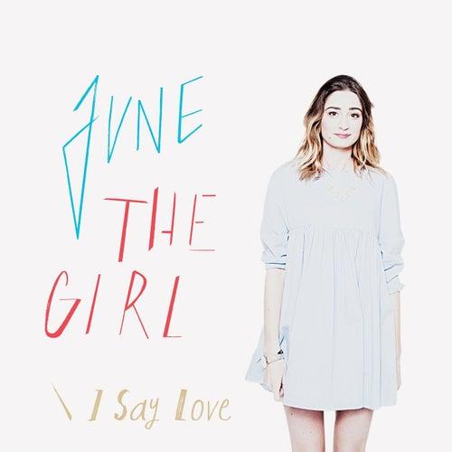 I Say Love de June The Girl