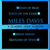 4 Classic Jazz Albums: Kind of Blue / Birth of the Cool / Miles Ahead / Sketches of Spain by Miles Davis
