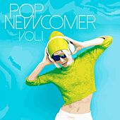 Pop Newcomer, Vol. 1 van Various Artists