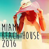 Miami Beach House 2016 de Various Artists
