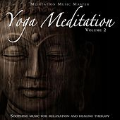 Yoga Meditation, Vol. 2: Soothing Music for Relaxation and Healing Therapy de Meditation Music Master