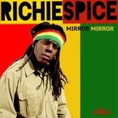 Mirror Mirror - Single by Richie Spice