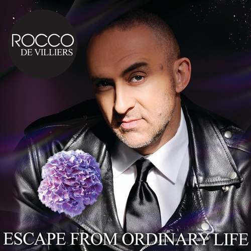 Escape From Ordinary Life by Rocco De Villiers