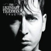 True by The Legendary Tigerman