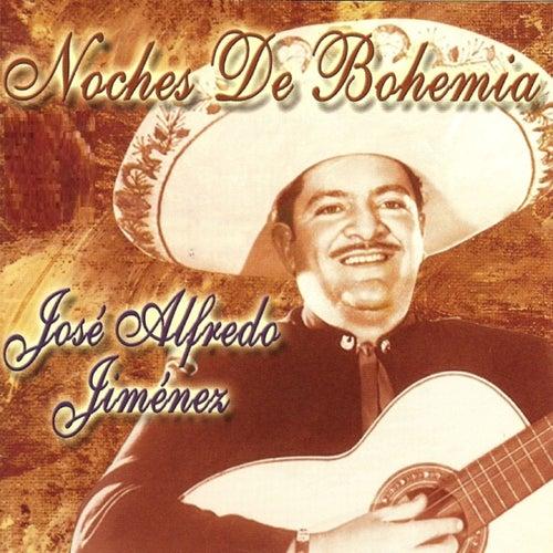 José Alfredo Jiménez - Noches de Bohemia by Jose Alfredo Jimenez