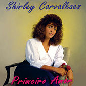 Primeiro Amor by Shirley Carvalhaes
