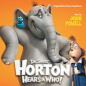 Dr. Seuss' Horton Hears A Who! (Original Motion Picture Soundtrack) by John Powell