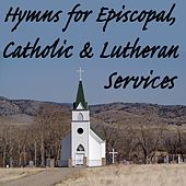 Hymns for Episcopal, Catholic & Lutheran Services by The O'Neill Brothers Group