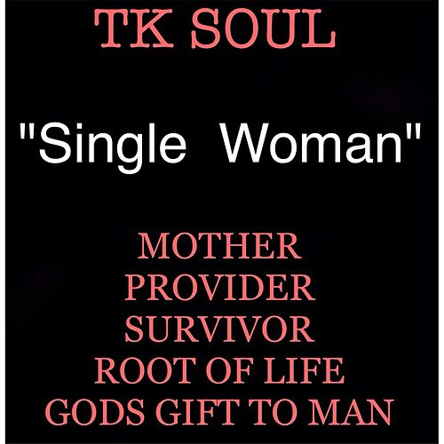 Single Woman by Tk Soul