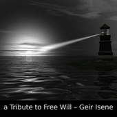 A Tribute to Free Will by Geir Isene