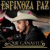 Qué Ganaste by Espinoza Paz