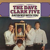 Satisfied with You by The Dave Clark Five