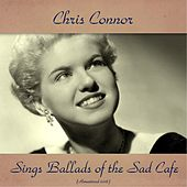 Sings Ballads of the Sad Cafe (Remastered 2016) by Chris Connor