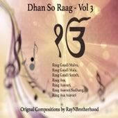 Dhan so Raag, Vol. 3 by RayNBrotherhood