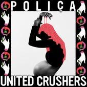 United Crushers by Poliça