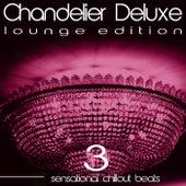 Chandelier Deluxe, Vol. 3 (Sensational Chillout Beats) di Various Artists