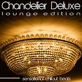 Chandelier Deluxe (Sensational Chillout Beats) by Various Artists