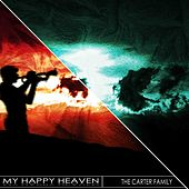 My Happy Heaven (Remastered) by The Carter Family