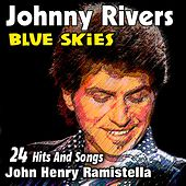 Blue Skies (24 Hits And Songs) by Johnny Rivers
