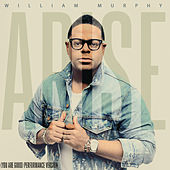 Arise (You Are Good) (Performance Track) by William Murphy