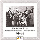 Complete Recorded Works Vol.4 by The Skillet Lickers
