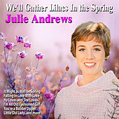 We'll Gather Lilacs In the Spring de Julie Andrews