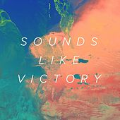 Sounds Like Victory (Deluxe Edition) by River Valley Worship