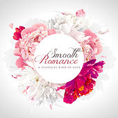 Smooth Romance: A Classical Kind of Love de Various Artists