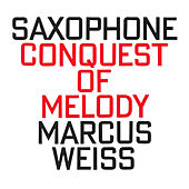 Conquest Of Melody by Marcus Weiss