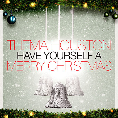 Have Yourself A Merry Christmas by Thelma Houston