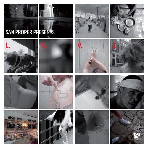 San Proper presents L.O.V.E. by San Proper
