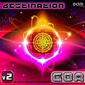 Destination Goa v2 - 20 Epic Trance Journeys de Various Artists