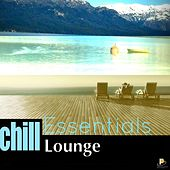 Chill Lounge Essentials by Various Artists