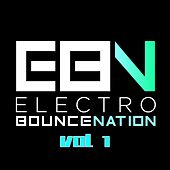 Electro Bounce Nation, Vol. 1 - EP by Various Artists