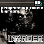 Progressive House & Bigroom Invader - EP by Various Artists