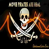 Movie Pirates Are Real by Paul Taylor