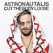Cut The Body Loose von Astronautalis