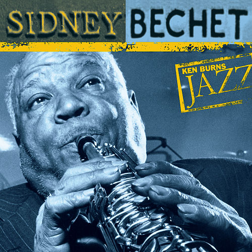 Ken Burns JAZZ Collection by Sidney Bechet